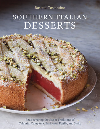 Southern Italian Desserts by Rosetta Costantino and Jennie Schacht