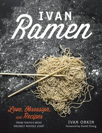 Ivan Ramen by Ivan Orkin and Chris Ying