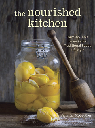 The Nourished Kitchen by Jennifer McGruther