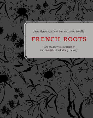 French Roots by Jean-Pierre Moullé and Denise Lurton Moullé