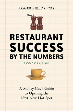 Restaurant Success by the Numbers, Second Edition by Roger Fields