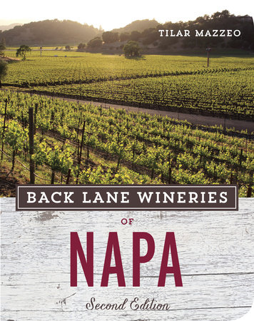 Back Lane Wineries of Napa by Tilar Mazzeo