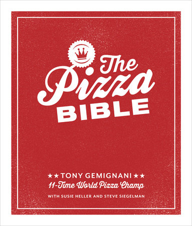 The Pizza Bible by Tony Gemignani