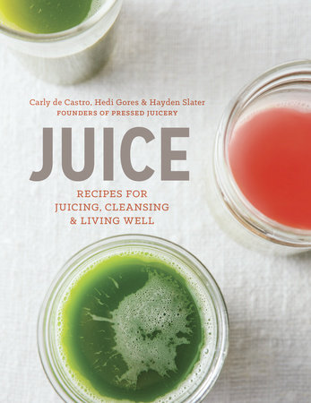 Juice by Carly de Castro, Hedi Gores and Hayden Slater