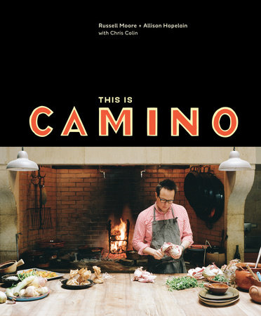 This Is Camino by Russell Moore, Allison Hopelain and Chris Colin