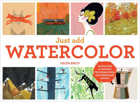 Just Add Watercolor by Helen Birch