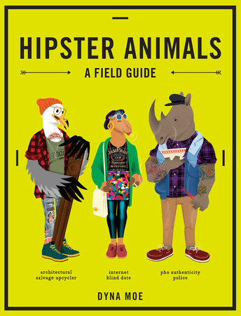 Hipster Animals by Dyna Moe