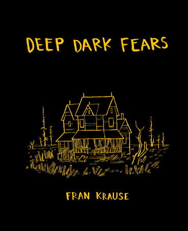 Deep Dark Fears by Fran Krause