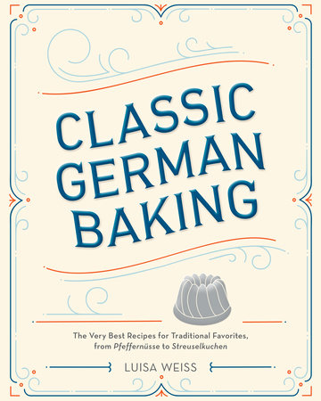 Classic German Baking by Luisa Weiss