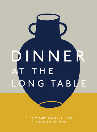 Dinner at the Long Table by Andrew Tarlow and Anna Dunn