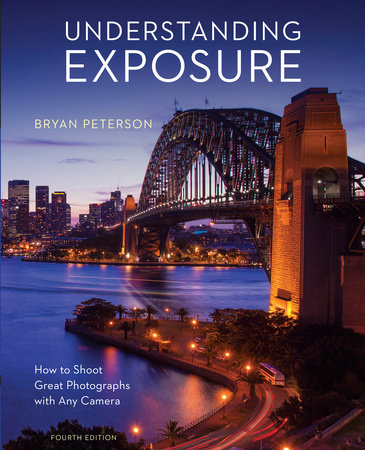 Understanding Exposure, Fourth Edition by Bryan Peterson