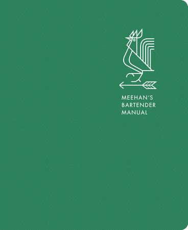 Meehan's Bartender Manual by Jim Meehan