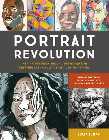 Portrait Revolution by Julia L. Kay