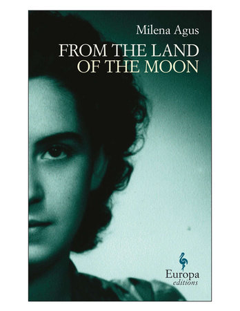 From the Land of the Moon by Milena Agus