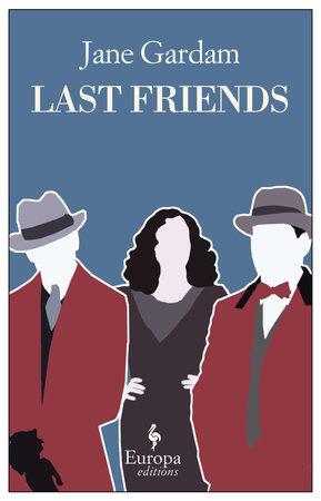 Last Friends by Jane Gardam