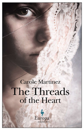 The Threads of the Heart by Carole Martinez