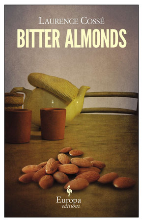 Bitter Almonds by Laurence Cossé