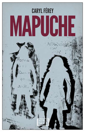 Mapuche by Caryl Férey
