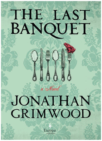 The Last Banquet by Jonathan Grimwood