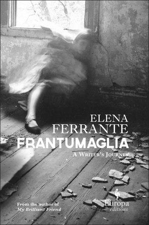 Frantumaglia by Elena Ferrante