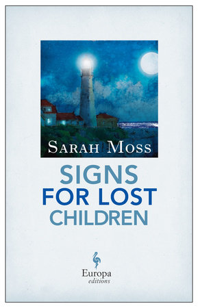 Signs for Lost Children by Sarah Moss