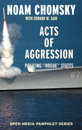 Acts of Aggression by Noam Chomsky, Edward W. Said and Ramsey Clark