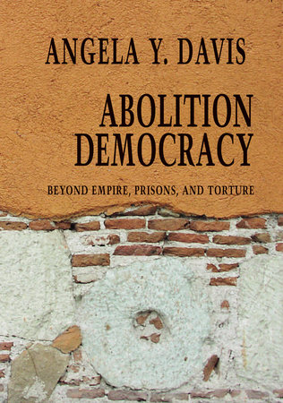 Abolition Democracy by Angela Y. Davis