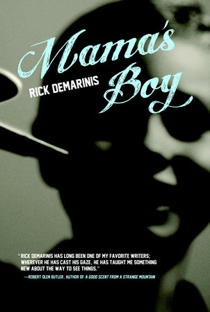 Mama's Boy by Rick DeMarinis
