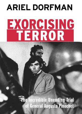 Exorcising Terror by Ariel Dorfman