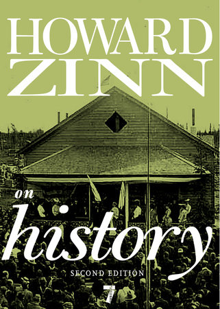 Howard Zinn on History by Howard Zinn
