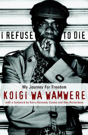 I Refuse to Die by Koigi Wa Wamwere