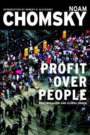 Profit Over People by Noam Chomsky