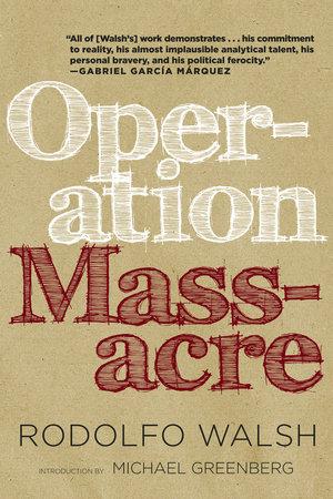 Operation Massacre by Rodolfo Walsh