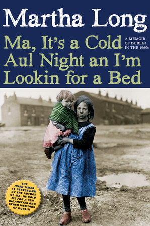 Ma, It's a Cold Aul Night an I'm Lookin for a Bed by Martha Long