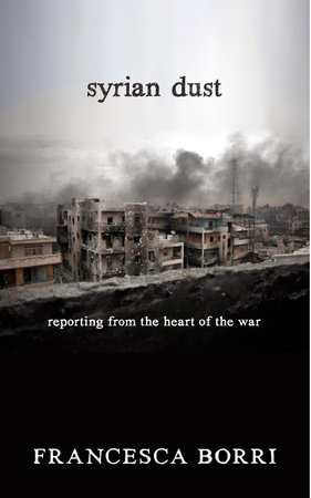 Syrian Dust by Francesca Borri