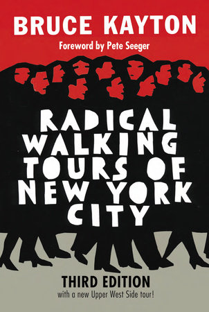 Radical Walking Tours of New York City, Third Edition by Bruce Kayton