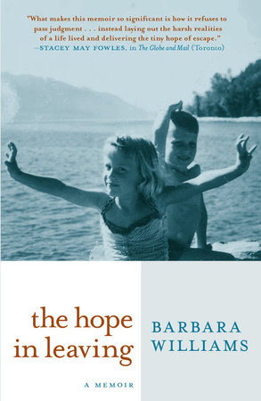 The Hope in Leaving by Barbara Williams