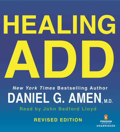 Healing ADD Revised Edition by Daniel G. Amen