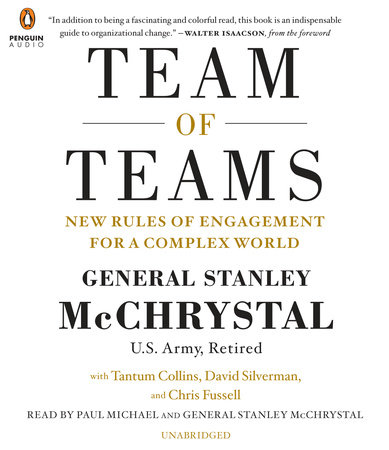 Team of Teams by General Stanley McChrystal, Tantum Collins, David Silverman and Chris Fussell