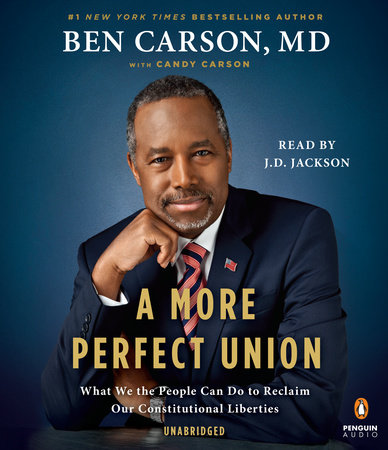 A More Perfect Union by Ben Carson, MD and Candy Carson