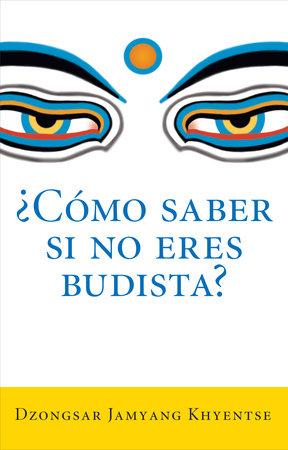 Como saber si no eres budista? by Dzongsar Jamyang Khyentse