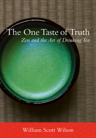 The One Taste of Truth by William Scott Wilson