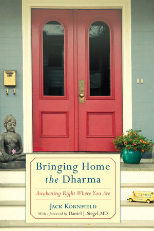 Bringing Home the Dharma by Jack Kornfield