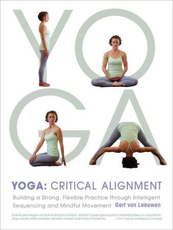 Yoga: Critical Alignment by Gert van Leeuwen