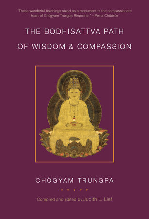 The Bodhisattva Path of Wisdom and Compassion (volume 2) by Chogyam Trungpa