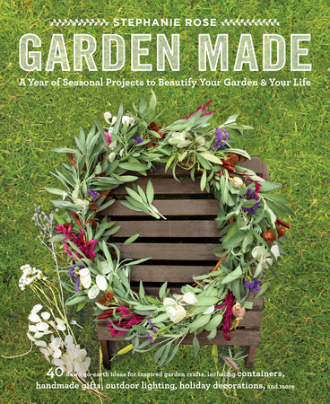 Garden Made by Stephanie Rose