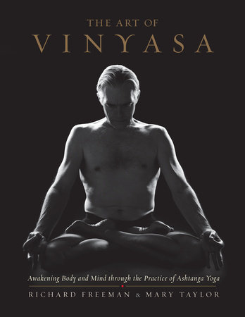 The Art of Vinyasa by Richard Freeman and Mary Taylor