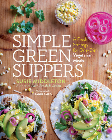 Simple Green Suppers by Susie Middleton