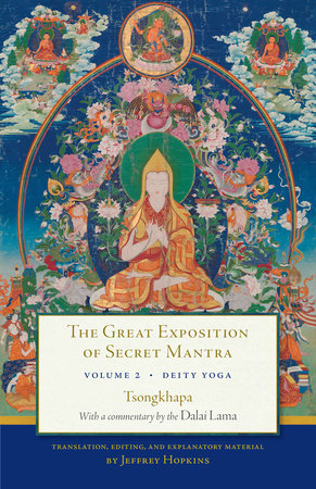 The Great Exposition of Secret Mantra, Volume 2 by The Dalai Lama and Tsongkhapa