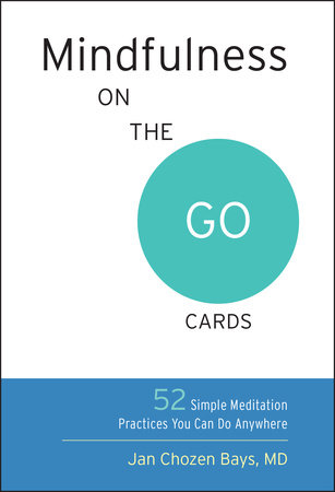 Mindfulness on the Go Cards by Jan Chozen Bays